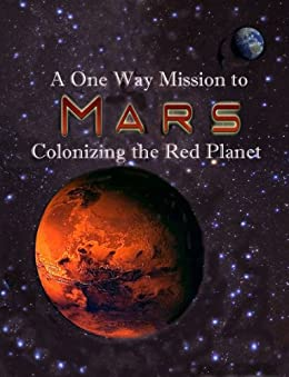A One Way Mission to Mars by [Davies, Paul, et. al., Dirk Schulze-Makuch]