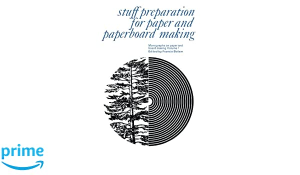 Monographs on Paper and Board Making