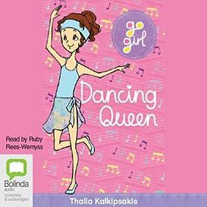 Dancing Queen: Go Girl!, Book 7 Audiobook