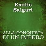 Alla conquista di un impero [The Conquest of an Empire] | Emilio Salgari