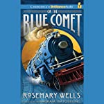On the Blue Comet | Rosemary Wells