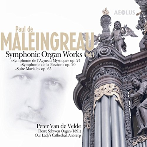 (Maleingreau: Symphonic Organ Works Vol. 1)