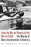 img - for From the War on Poverty to the War on Crime: The Making of Mass Incarceration in America book / textbook / text book