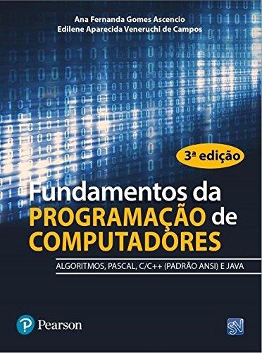 Fundamentos da Programação de Computadores. Algoritmos, Pascal, C/C++ e Java