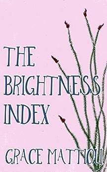The Brightness Index by [Mattioli, Grace]