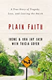 Plain Faith: A True Story of Tragedy, Loss and