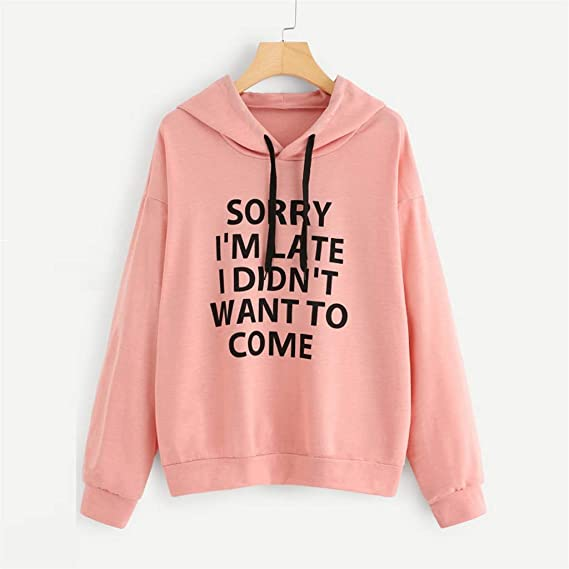 Women Long-Sleeve Hoodie Sorry Im Late I Didnt Want to Come Letter Printed Hooded Pullove ALOVEMO Fashion Sweatshirt