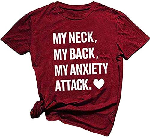 TWGONE Funny T Shirts for WomenSayings My Neck My Back My Anxiety Attack Shirt Short Sleeve Tee