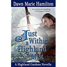 Just Within a Highland Mist: A Highland Gardens Novella