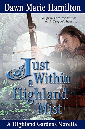 Just Within Highland Mist Gardens ebook