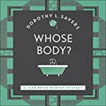 Whose Body?: Lord Peter Wimsey: Book 1 | Dorothy L. Sayers
