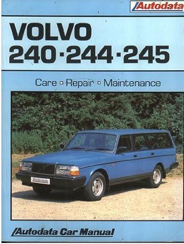 volvo 240 244 245 1974 89 autodata repair manual 9780856665424 rh amazon com Volvo 740 Volvo 740