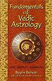 Fundamentals of Vedic Astrology (edited by Kenneth Johnson) (Vedic Astrologer s Handbook) (v. 1)