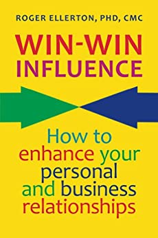 Win-Win Influence: How to Enhance Your Personal and Business Relationships (with NLP) by [Ellerton, Roger]