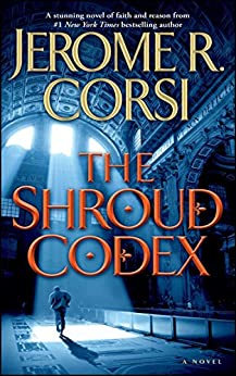 The Shroud Codex by [Corsi, Jerome R.]