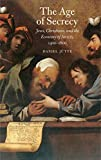 The Age of Secrecy: Jews, Christians, and the