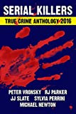 **WARNING** This book contains graphic forensic crime scene photos and statements that some may find very disturbing.The best of this year's true crime writing from master authors RJ Parker, Peter Vronsky, JJ Slate, Sylvia Perrini and Michael Newton ...
