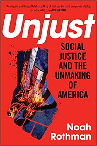 Amazon com: Unjust: Social Justice and the Unmaking of