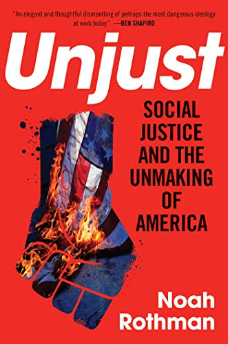 Unjust: Social Justice and the U...
