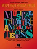 Musical Theatre Anthology for Teens: Young Women's Edition (Vocal Collection)