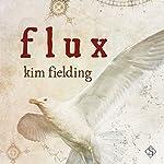 Flux | Kim Fielding