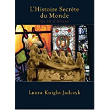 L'histoire secrète du monde (French Edition)