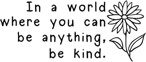 in a World Where You Can Be Anything Be Kind Inspirational Quotes Vinyl Wall Decals Motivational Saying Room Decor Art Lettering