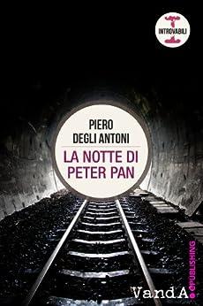 La notte di Peter Pan (VandA.Introvabili) (Italian Edition