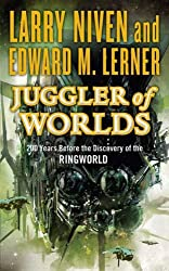 Juggler of Worlds: 200 Years Before the Discovery of the Ringworld (Fleet of Worlds series)