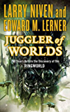 Juggler of Worlds: 200 Years Before the Discovery of the Ringworld (Fleet of Worlds series Book 2)