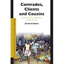 Comrades, Clients and Cousins: Colonialism, Socialism and Democratization in Sao Tome and Principe