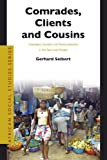 Comrades, Clients and Cousins : Colonialism, Socialism and Democratization in Sao Tome and Principe, Seibert, Gerhard, 9004147365