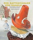 Der Rattenfänger von Hameln: Nach einer alten Sage der Brüder Grimm