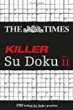 The Times Killer Su Doku Book 11: 150 Lethal Su Doku Puzzles