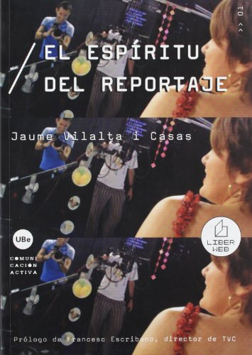 Descargar Libro El Espíritu Del Reportaje Jaume Vilalta I Casas
