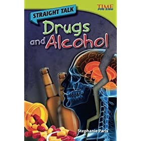 Teacher Created Materials – TIME For Kids Informational Text: Straight Talk: Drugs and Alcohol – Grade 4 – Guided Reading Level R