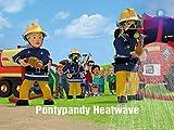 Pontypandy Heatwave