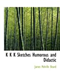 K K K Sketches Humorous and Didactic, James Melville Beard, 1140248251