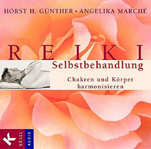 Reiki-Selbstbehandlung: Chakren und Körper harmonisieren. Mit Musik von Franz Schuier