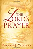 The Lord's Prayer, Patrick J. Vaughan, 1599792397