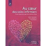 Au coeur des soins infirmiers: Guide d'apprentissage de la relation d'aide