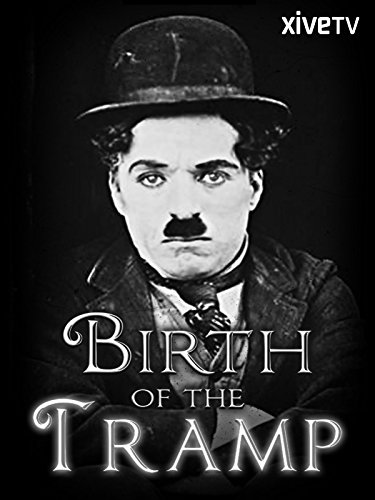 Birth of the Tramp - Chaplin Charlie Fans