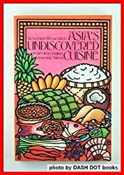 Asia's Undiscovered Cuisine by Rosemary Brissenden (1982-03-12)
