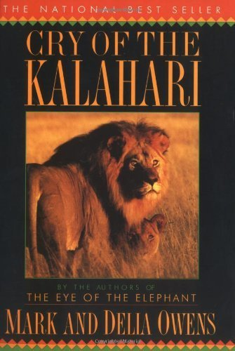 Cry of the Kalahari by Owens, Mark James, Owens, Cordelia Dykes published by Mariner Books (1992)