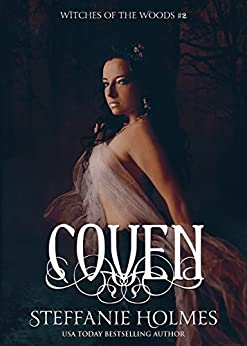 Coven: a dark medieval paranormal romance (Witches of the Woods Book 2) by [Holmes, Steffanie]