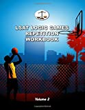 LSAT Logic Games Repetition Workbook, Volume 2: All 80 Analytical Reasoning Problem Sets from PrepTests 21-40, Each Presented Three Times (Cambridge LSAT)