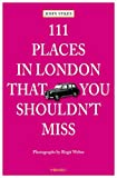 111 Places in London That You Shouldn't Miss, John Sykes, 3954513463