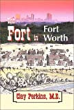 img - for Fort in Fort Worth by Clay Perkins (2001-10-19) book / textbook / text book