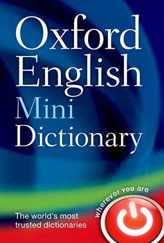 (Oxford English Mini Dictionary)