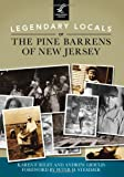 Legendary Locals of the Pine Barrens of New Jersey, Andrew Gioulis and Karen F. Riley, 1467100811
